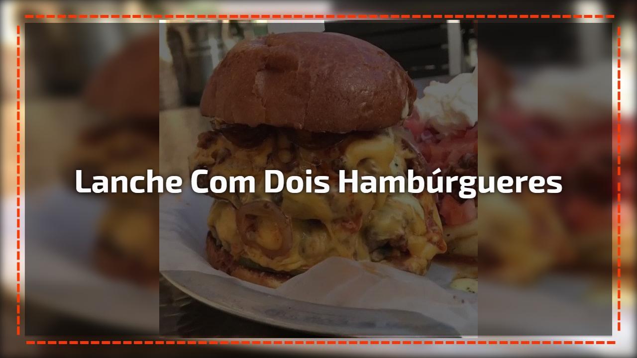 Vídeo com lanche maravilhoso com dois hambúrgueres e muito queijo!!!