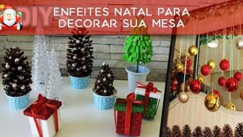 Tutorial De Enfeites Natal Para Decorar Sua Mesa, Vale A Pena Conferir!