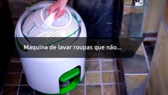 Veja Que Incrível Esta Maquina De Lavar Roupas Que Não Utiliza Energia Elétrica!