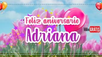 Video Com Mensagem De Aniversário Para Adriana - Feliz Aniversário Adriana