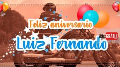 Vídeo Com Mensagem De Aniversário Para Luiz Fernando, Parabéns Pelo Seu Dia!