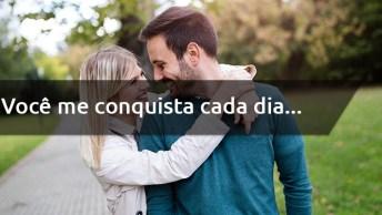 Vídeo Com Mensagem Para O Dia Dos Namorados - Você Sempre Me Conquista. . .