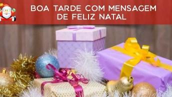 Vídeo De Boa Tarde Com Mensagem De Feliz Natal Para Amiga Especial!