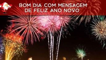 Vídeo De Bom Dia Com Mensagem De Feliz Ano Novo A Amigos Especiais!