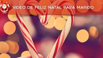 Video De Feliz Natal Para Marido, Com Linda Mensagem De Amor.