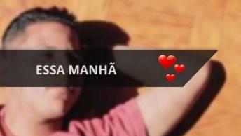 Video 'Essa Manhã', Para Compartilhar No Facebook Antes De Se Levantar!