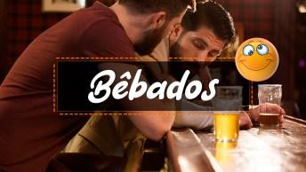 Vídeos de Bêbados para Whatsapp