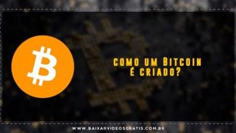 Você Sabe Como Um Bitcoin É Criado?. Não, Então Vem Aprender!