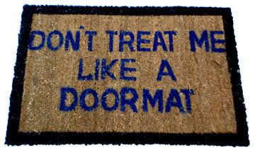 Don't Treat Me Like A Doormat