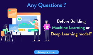 Questions before building machine learning models