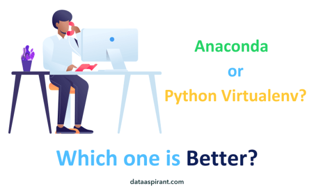 Which one is better anacoda or python virtualenv