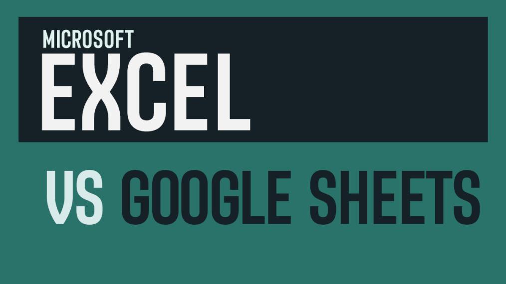 Excel VS Google Sheets