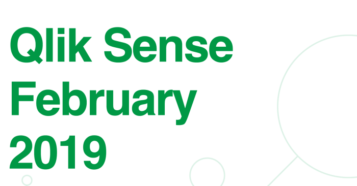 Make Way for the Qlik Sense Enterprise February 2019 Release