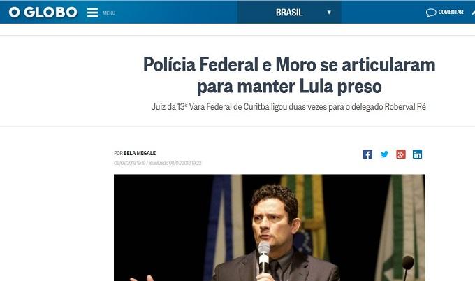 O-Globo-Polícia-Federal-y-Moro-se-articularam-para-manter-Lula-preso