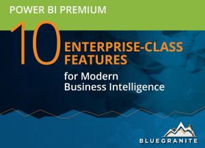 Power BI Premium: 10 Enterprise-Class Features for Modern Business Intelligence