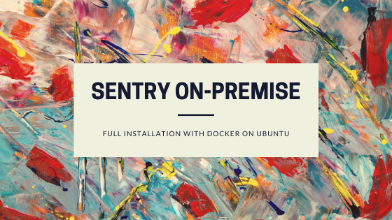 Installing Sentry with Docker on Ubuntu (Self hosted)
