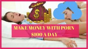 Make Money With Porn | $100 Per Day