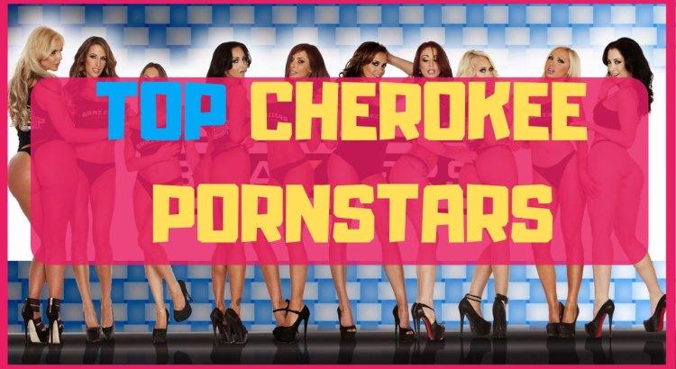 top cherokee pornstars