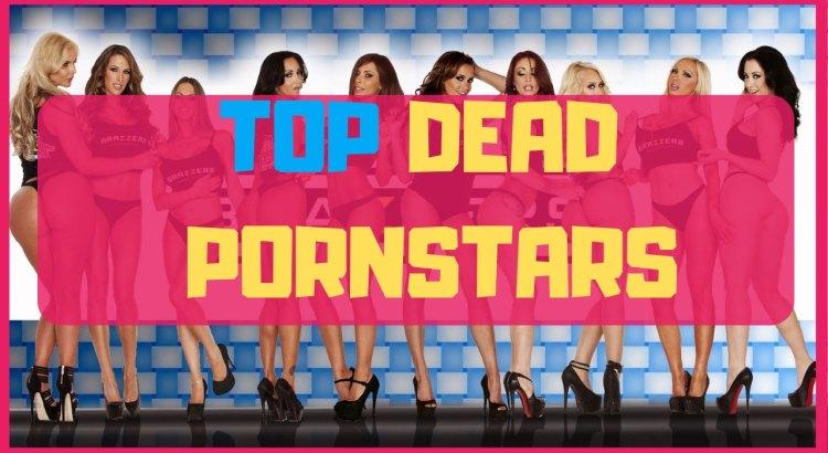 top dead pornstars