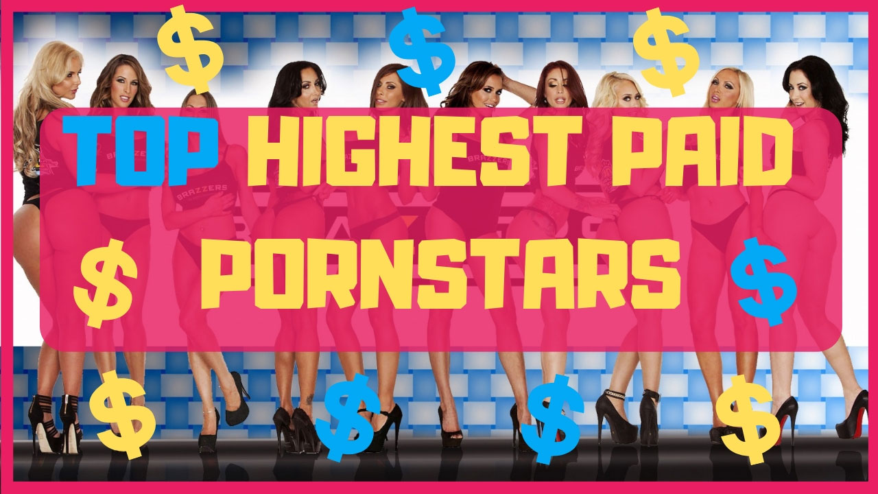 Realize, top highest paid porn stars due time