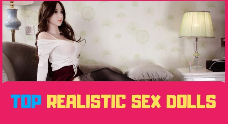 top realistic sex dolls