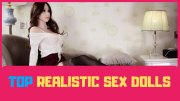Top 10 Realistic Sex Dolls You Can Fuck & #1 Silicon Wives Discounts