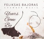 Cover : Feliksas Bajoras  Chamber Music  Years Gone By