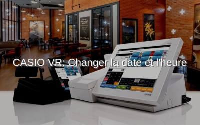 Caisse enregistreuse tactile CASIO VR – Changer date et heure
