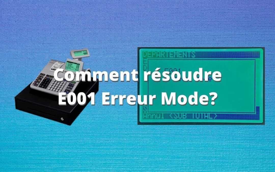 CASIO SE – comment résoudre E001 erreur mode?