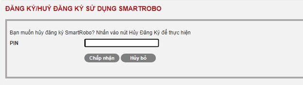 nhập mã pin để huỷ đăng ký sử dụng smartrobo