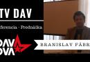 VIDEO: Košická konferencia DAV DVA – II. Branislav Fábry na konferencii DAV DVA