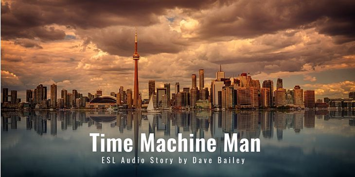 Time Machine Man [ESL Audio Short Story]