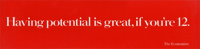 'Having potential' The Economist, Dave Dye, 48 sheet, AMV/BBDO