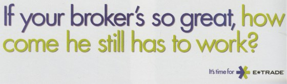'If Your Broker's' E-Trade, Gerry Graf, Goodby Silverstien-01.jpg
