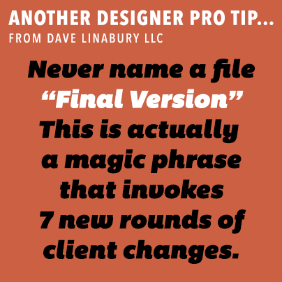 Another designer pro tip from Dave Linabury LLC
