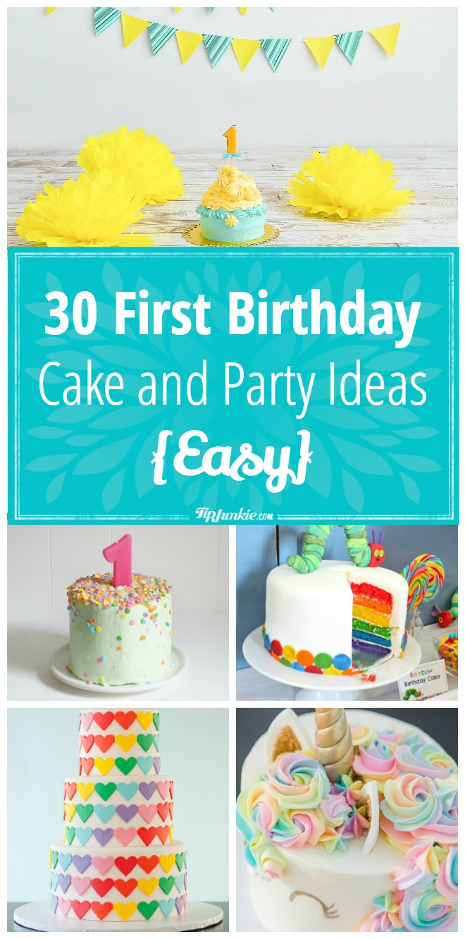 Birthday Cake Themes 30 First Birthday Cake And Party Ideas Easy Tip Junkie