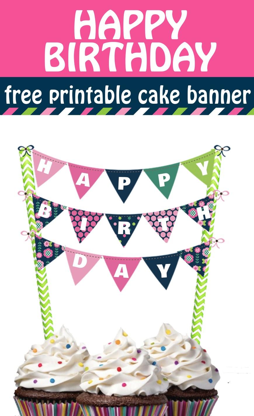 Happy Birthday Cake Banner Cheerful And Bright Happy Birthday Cake Banner Free Printable