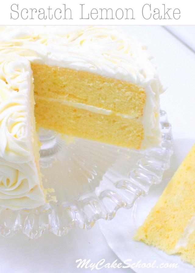 Lemon Birthday Cake Lemon Cake A Scratch Recipe My Cake School