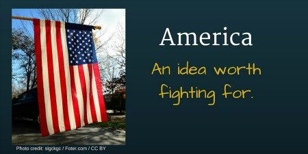 America, an idea worth fighting for 2