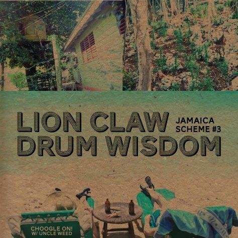 Lion Claw Drum Wisdom – Choogle On Jamaica Scheme #3