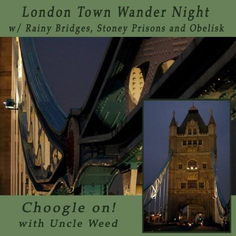 London Town Wander Night – Choogle on #46