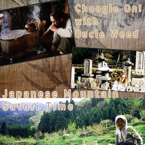 Japanese Mountain Satori Time – Choogle On! #48