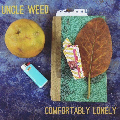 Uncle Weed - Comfortably Lonely EP