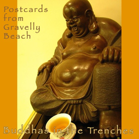 Pod cover - Postcards from Gravelly Beach -Buddhas in the trenches