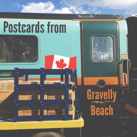 Postcard from Gravelly Beach – VIA Ocean train