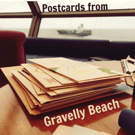 Postcard from Gravelly Beach – Letters on ship table