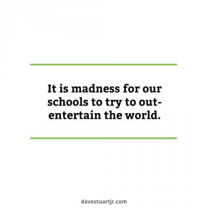 education not entertainment