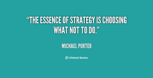 quote-Michael-Porter-the-essence-of-strategy