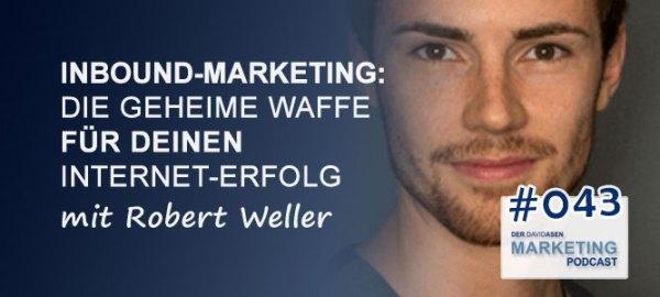 DAM 043: Inbound-Marketing, die geheime Waffe für deinen Internet-Erfolg - mit Robert Weller - David Asen Marketing Podcast