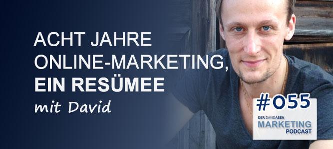 DAM 055: Acht Jahre Online-Marketing, ein Resümee